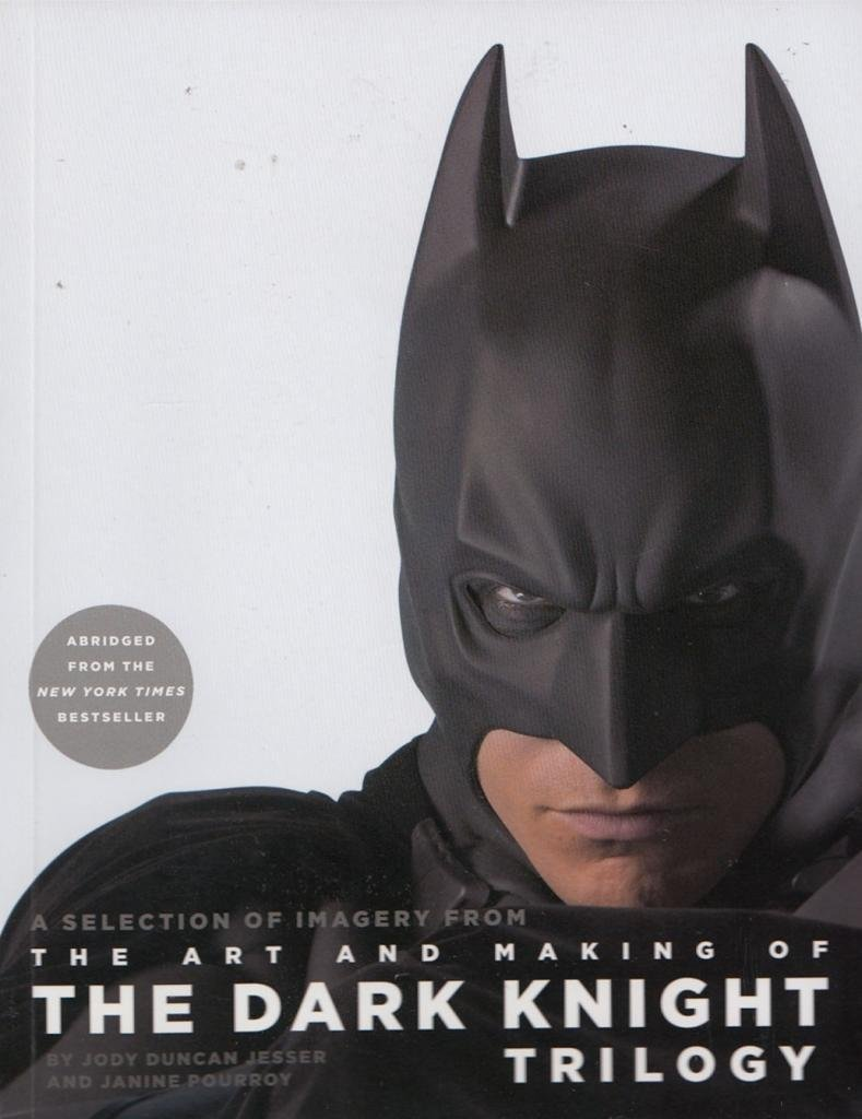 A Selection of Imagery from The Art and Making of The Dark Knight Trilogy pdf epub