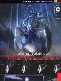Tetsuo 1 / Tetsuo 2 / Avventura Del Ragazzo Elettrico (3 Dvd)