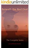 Beneath the Red Dust: The Complete Series