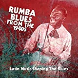 Rumba Blues From The 1940s - Latin Music / Var
