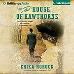 The House of Hawthorne | Erika Robuck