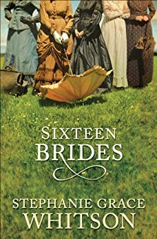 Sixteen Brides by [Whitson, Stephanie Grace]