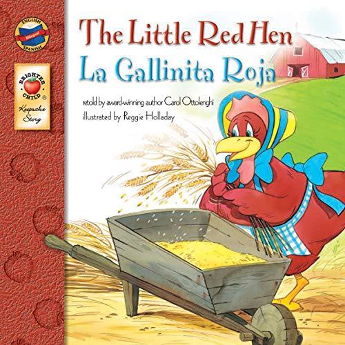 The Little Red Hen: La Gallinita Roja - Bilingual English and Spanish Children's Fairy Tale Keepsake Stories, Pre K - 3 (English Kids Books)