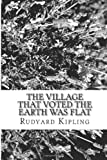 The Village That Voted the Earth Was Flat, Rudyard Kipling, 1481952676