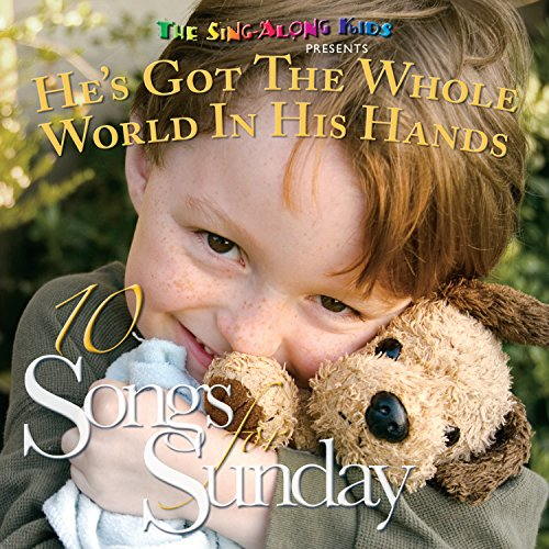 10 Songs For Sunday: He's Got The Whole World In His Hands