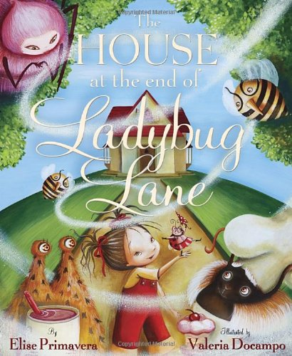 The House at the End of Ladybug Lane: Elise Primavera, Valeria ...