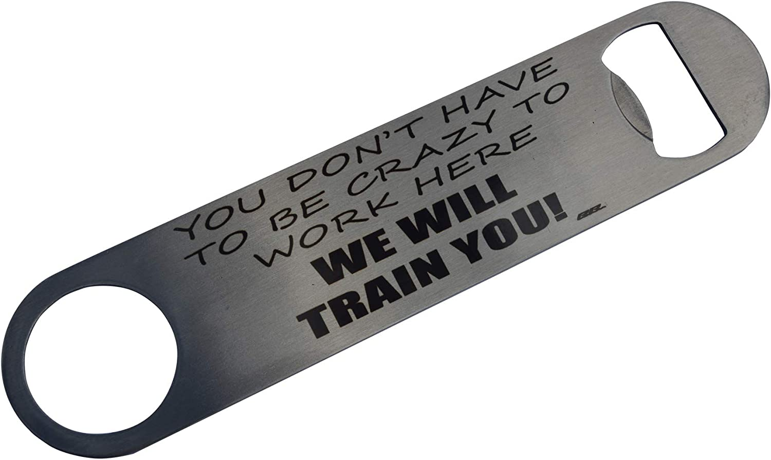 Funny Office Work Job Bottle Opener Heavy Duty Gift Crazy We Will Train You