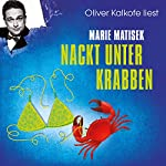 Nackt unter Krabben (Ein Heisterhoog-Roman 1) | Marie Matisek