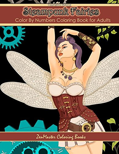 Color By Numbers Coloring Book for Adults: Steampunk Fairies: Victorian Fantasy Adult Color By Numbers Coloring Book (Adult Color By Number Coloring Books) (Volume 19)