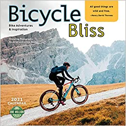 Road Cycling Calendar 2021 Bicycle Bliss 2021 Wall Calendar: Bike Adventures and Inspiration