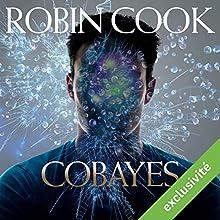 Cobayes | Livre audio Auteur(s) : Robin Cook Narrateur(s) : Matthieu Dahan, Ludmila Ruoso