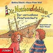 Der versunkene Piratenschatz (Die Nordseedetektive 5) | Bettina Göschl, Klaus-Peter Wolf
