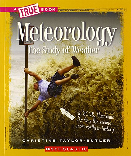 Meteorology: The Study of Weather (A True Book)