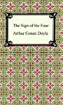 The Sign of the Four [with Biographical Introduction]