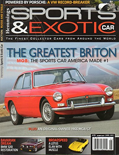 Hemmings Sports & Exotic Car Magazine June 2011 #70 THE GREATEST BRITON, MGB: THE SPORTS CAR AMERICA MADE #1 An Original-Owner 1966 ()