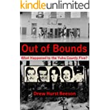 Out of Bounds: What Happened to the Yuba County Five?
