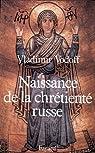 Naissance de la chrétienté russe par Vodoff