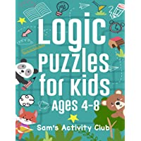 Logic Puzzles for Kids Ages 4-8: Fun & Engaging Brain Exercises to Boost Critical Thinking and Pattern Recognition…