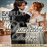 Duchess's Desire: Loving the Nobleman, Book 3 | Isabella Kole