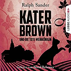 Kater Brown und die tote Weinkönigin (Ein Kater-Brown-Krimi 2)
