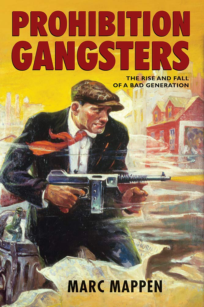 Prohibition Gangsters: The Rise and Fall of a Bad Generation PDF