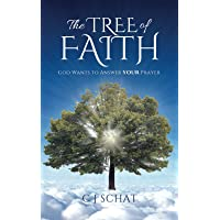 The TREE of FAITH: God Wants To Answer YOUR Prayer