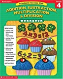 Addition, Subtraction, Multiplication and Division, Scholastic, 0439445043