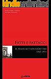 Fatti e Fattacci al tempo di Firenze capitale (1865-1870)