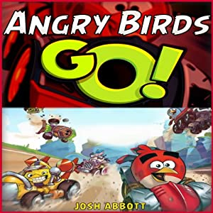 Angry Birds Go! Game Guide Audiobook