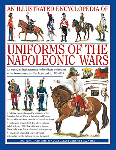 An Illustrated Encyclopedia: Uniforms of the Napoleonic Wars: campaign maps; Provides an unrivalled source of visual information on the fighting men of the period - 18th Century French Antiques