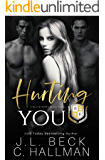 Hurting You: A Dark College Bully Romance (A Blackthorn Elite Novel Book 3)
