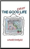 The Good Expat Life (Series 1)