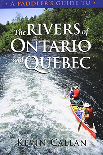 A Paddler's Guide to the Rivers of Ontario and - California Mills Ontario Ontario