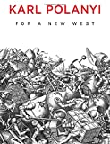 For a New West, Polanyi, K., 0745684432