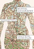 Mortal Geography, Alexandra Teague, 0892553588