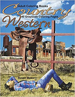 Amazon Com Adult Coloring Books Country Western 40 Grayscale