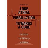 Lone Atrial Fibrillation Towards a Cure