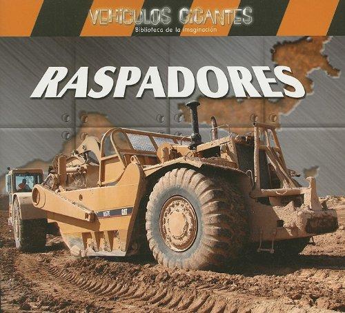 raspadores-giant-scrapers-vehiculos-gigantes-giant-vehicles-spanish-edition