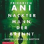 Nackter Mann, der brennt | Friedrich Ani