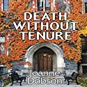 Death without Tenure: A Karen Pelletier Mystery Audiobook by Joanne Dobson Narrated by Christine Williams
