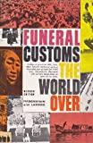 img - for Funeral Customs The World Over book / textbook / text book