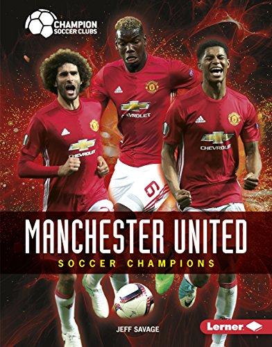 Manchester United: Soccer Champions (Champion Soccer Clubs) por Jeff Savage