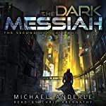 The Dark Messiah: The Second Dark Ages, Book 1   Michael Anderle