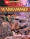 The World of Warhammer, Richard W. Galland and Running Press Staff, 1560251719