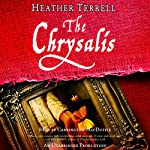The Chrysalis: A Novel | Heather Terrell