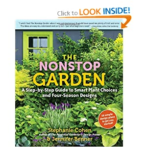 The Nonstop Garden: A Step-by-Step Guide to Smart Plant Choices and Four-Season Designs Jennifer Benner