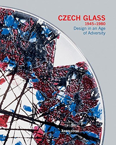 - Czech Glass 1945-1980: Design in an Age of Adversity