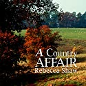 A Country Affair: Barleybridge, Book 1 Audiobook by Rebecca Shaw Narrated by Anne Cater