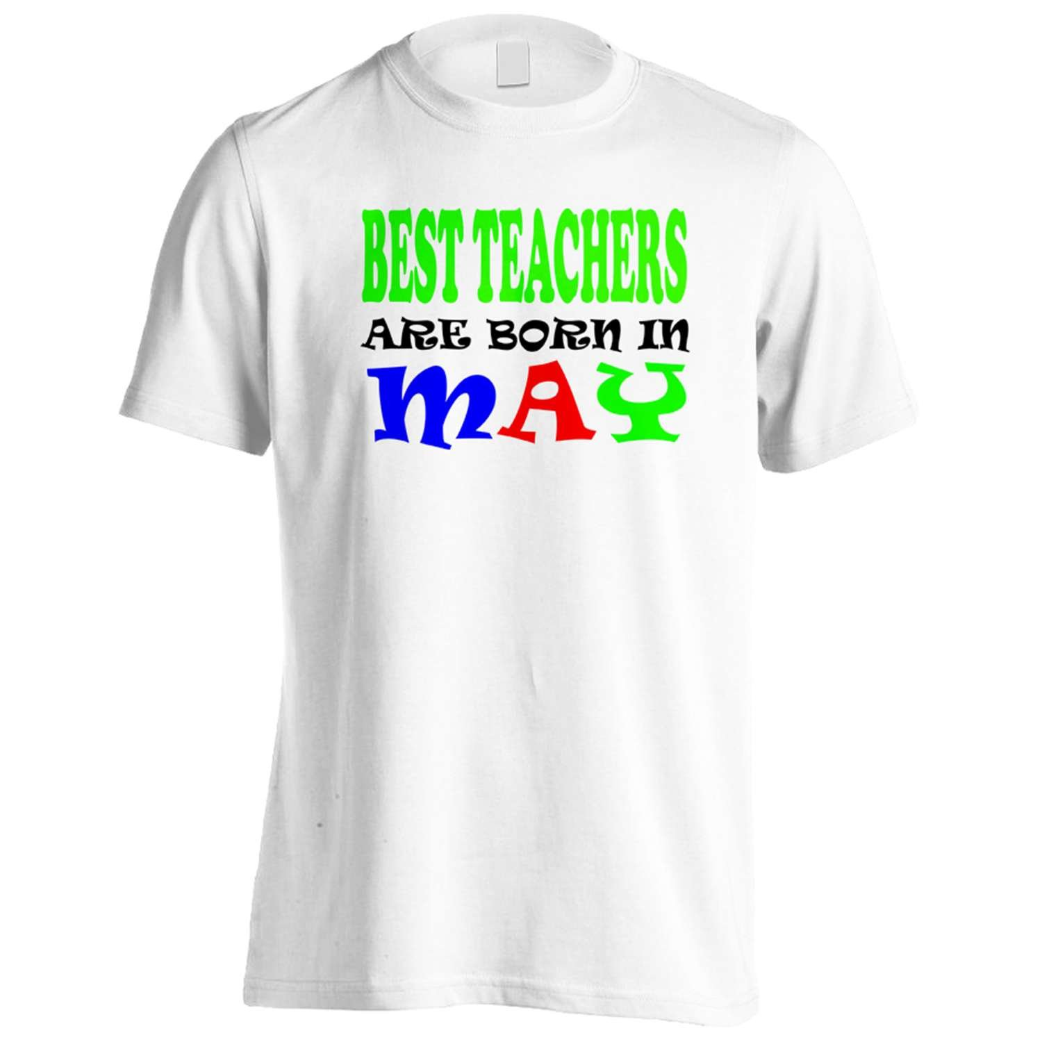BEST TEACHERS ARE BORN IN MAY FUNNY Men's T-Shirt Tee v59m