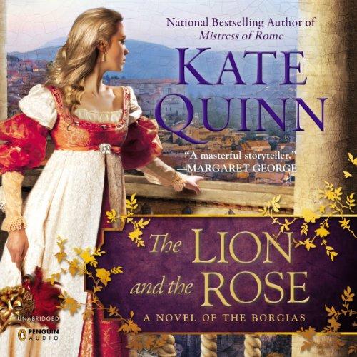 The Lion and the Rose: A Novel of the Borgias